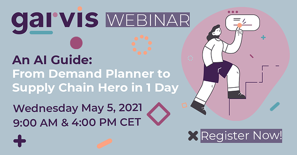 Garvis Webinar: From Demand Planner to Supply Chain Hero